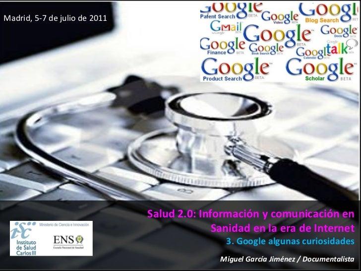 Madrid, 5-7 de julio de 2011                               Salud 2.0: Información y comunicación en                       ...