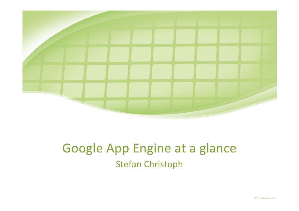 Google App Engine at a glance         Stefan Christoph