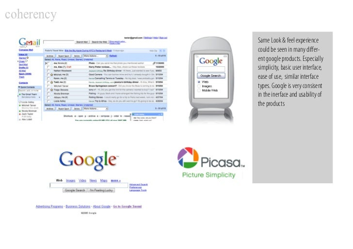 coherency             Same Look & feel experience             could be seen in many differ-             ent google products...
