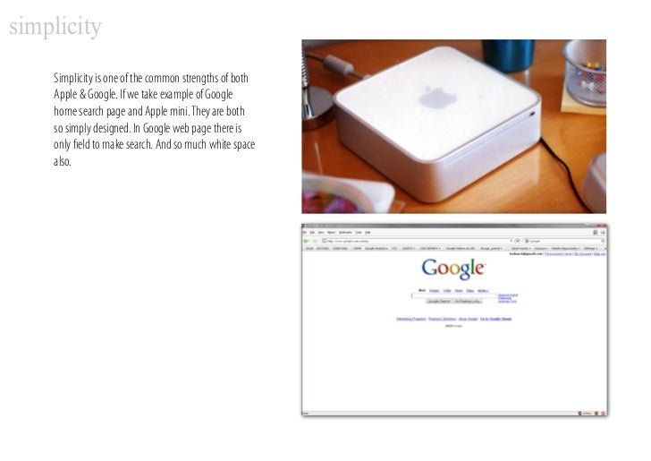 simplicity     Simplicity is one of the common strengths of both     Apple & Google. If we take example of Google     home...