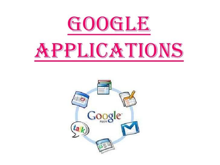 Google ApplicationS<br />