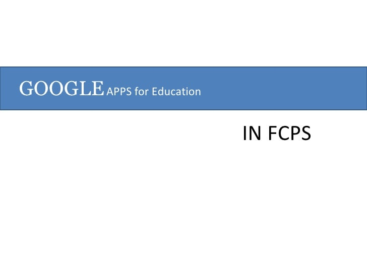 GOOGLE   APPS for Education IN FCPS