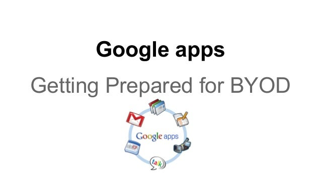 Google apps Getting Prepared for BYOD