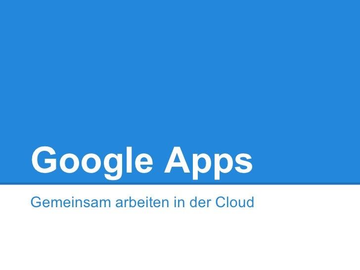 Google AppsGemeinsam arbeiten in der Cloud