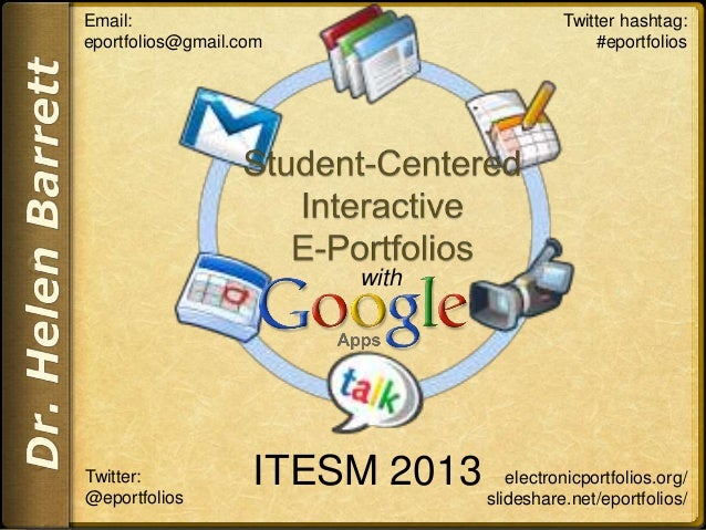 electronicportfolios.org/ slideshare.net/eportfolios/ Email: eportfolios@gmail.com Twitter hashtag: #eportfolios Twitter: ...