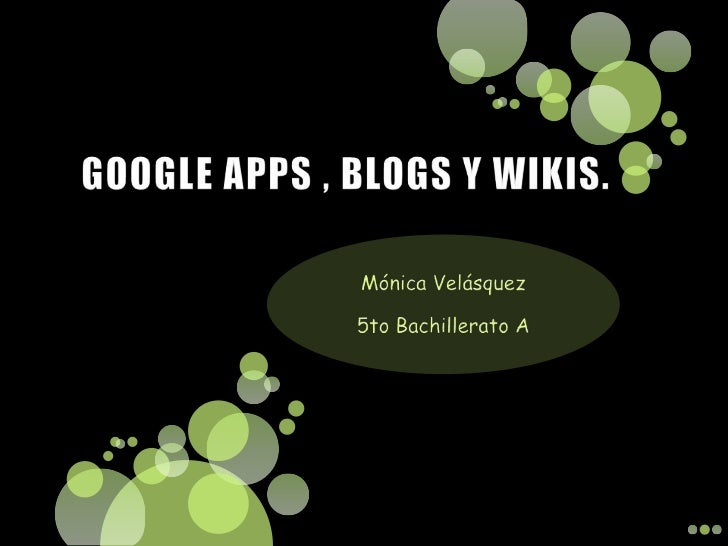 Google apps , blogs y wikis