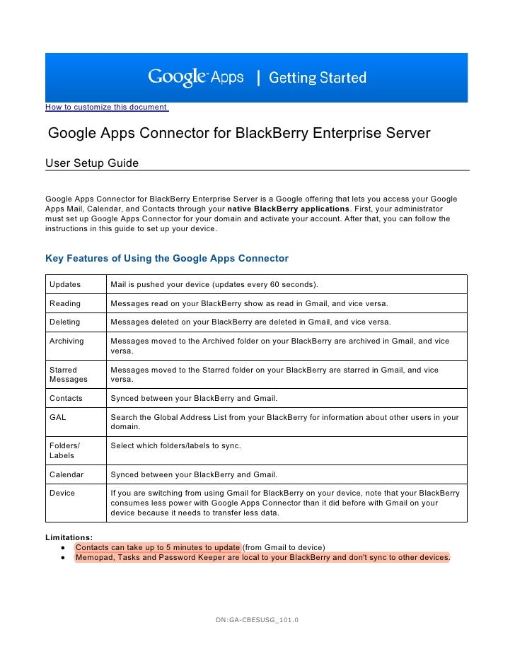 How to customize this documentGoogle Apps Connector for BlackBerry Enterprise ServerUser Setup GuideGoogle Apps Connector ...