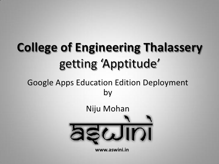 College of Engineering Thalassery         getting 'Apptitude'  Google Apps Education Edition Deployment                   ...