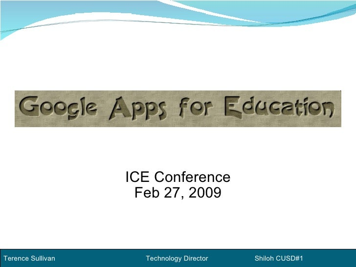 ICE Conference Feb 27, 2009 Terence Sullivan    Technology Director   Shiloh CUSD#1