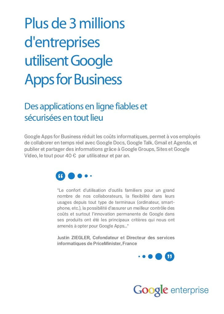 Plus de 3 millionsdentreprisesutilisent GoogleApps for BusinessDes applications en ligne fiables etsécurisées en tout lieu...