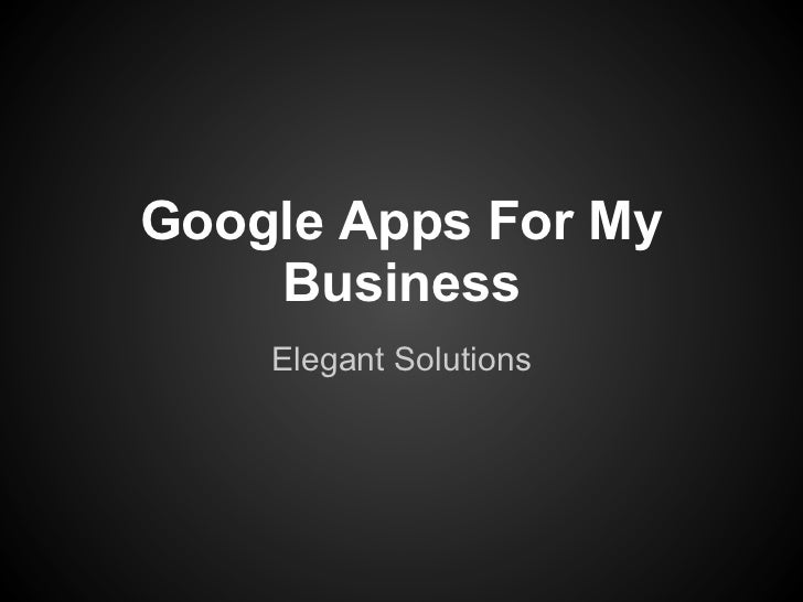 Google Apps For My    Business    Elegant Solutions