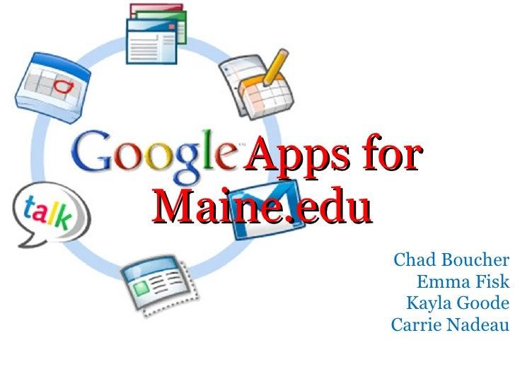 Apps for Maine.edu Chad Boucher Emma Fisk Kayla Goode Carrie Nadeau