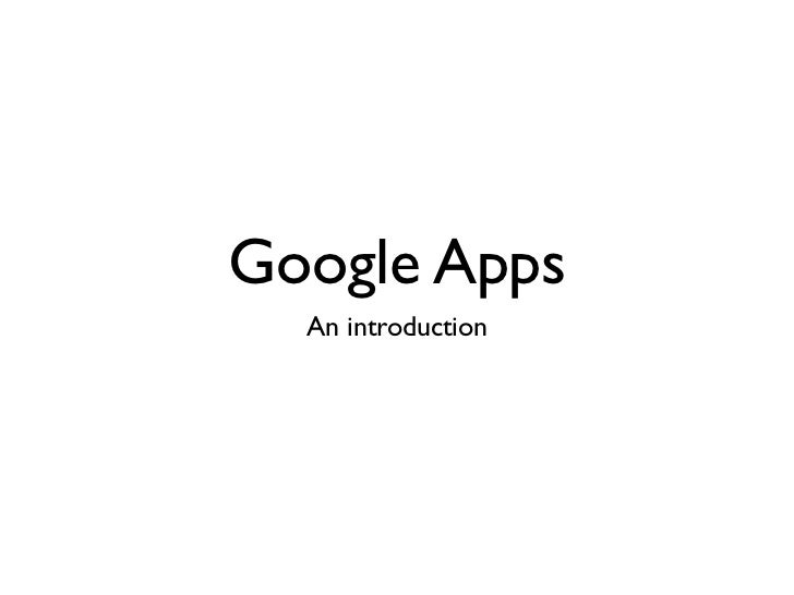 Google Apps  An introduction