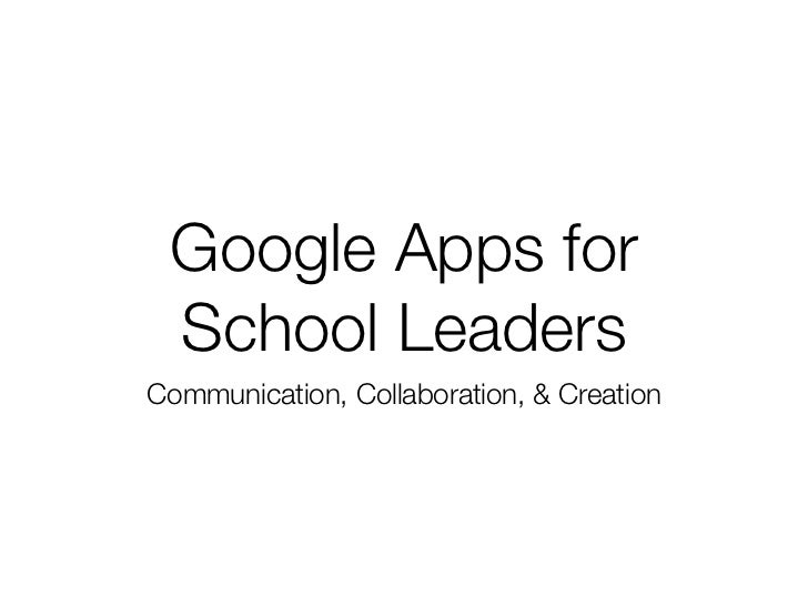 Google Apps for School LeadersCommunication, Collaboration, & Creation