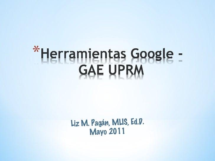 Liz M. Pagán, MLIS, Ed.D. Mayo 2011