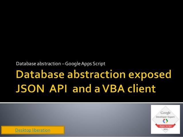 Database abstraction – GoogleApps Script Desktop liberation