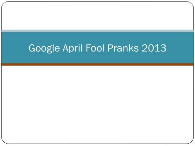 Google April Fool Pranks 2013