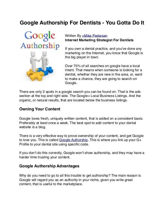 Google Authorship For Dentists - You Gotta Do ItWritten By +Mike PedersenInternet Marketing Strategist For DentistsIf you ...