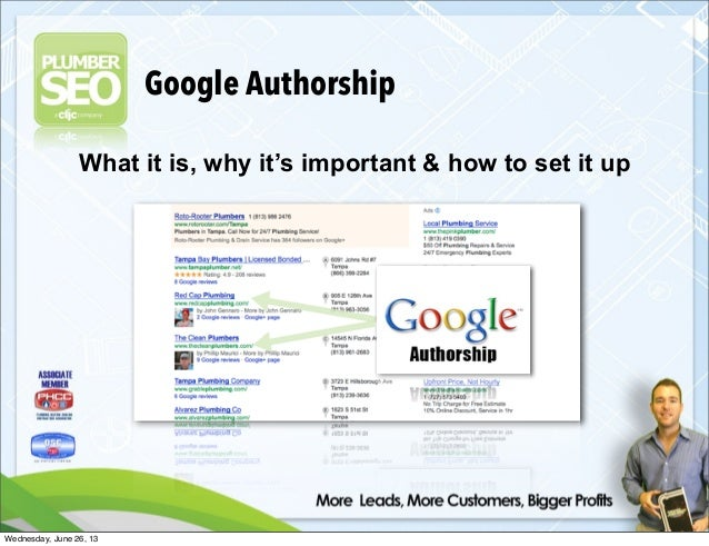 Google Authorship What it is, why it's important & how to set it up Wednesday, June 26, 13