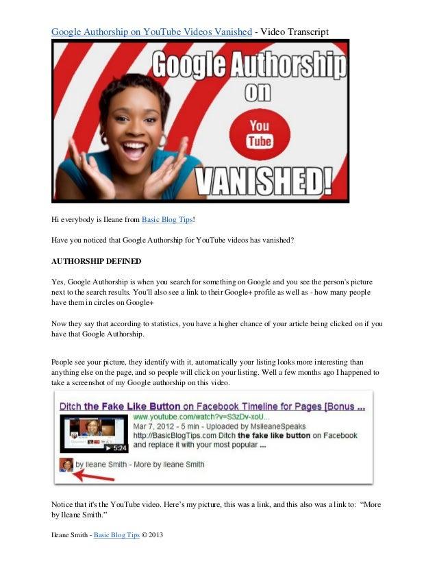 Google Authorship on YouTube Videos Vanished - Video Transcript Ileane Smith - Basic Blog Tips © 2013 Hi everybody is Ilea...
