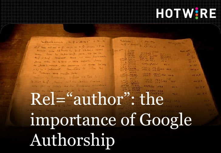 "Rel=""author"": theimportance of GoogleAuthorship"