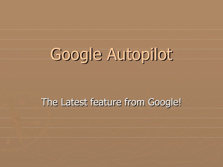 Google Autopilot The Latest feature from Google!