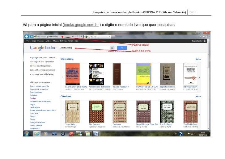 Pesquisa de livros no Google Books - OFICINA TIC (Silvana Salomão) 2011Vá para a página inicial (books.google.com.br ) e d...