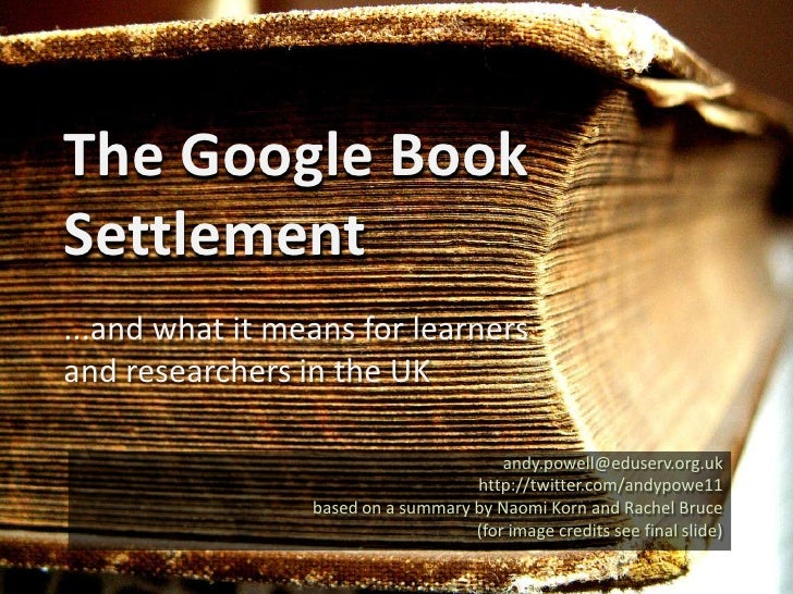 The Google Book Settlement<br />...and what it means for learners and researchers in the UK<br />andy.powell@eduserv.org.u...