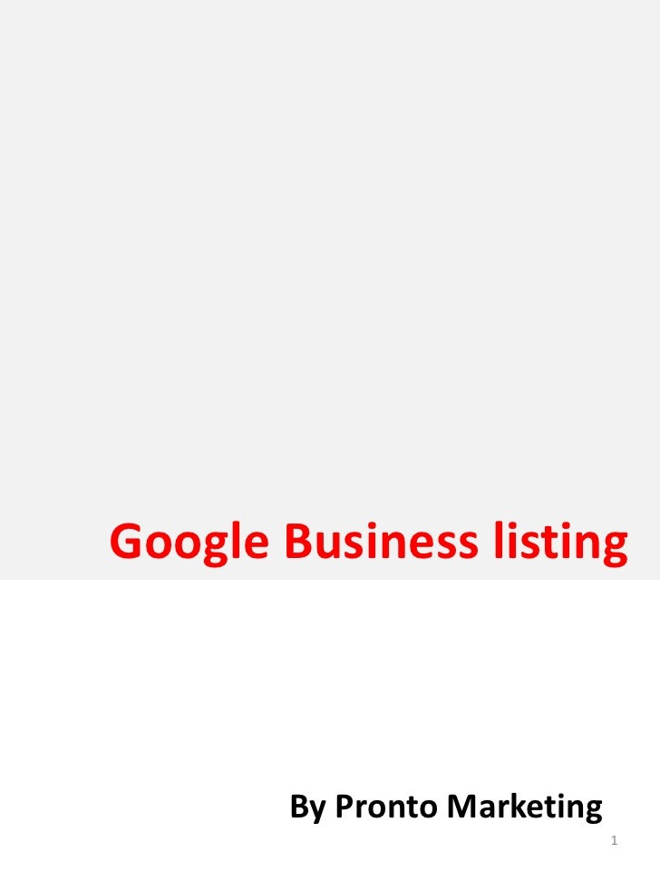Google Business listing           By Pronto Marketing                              1