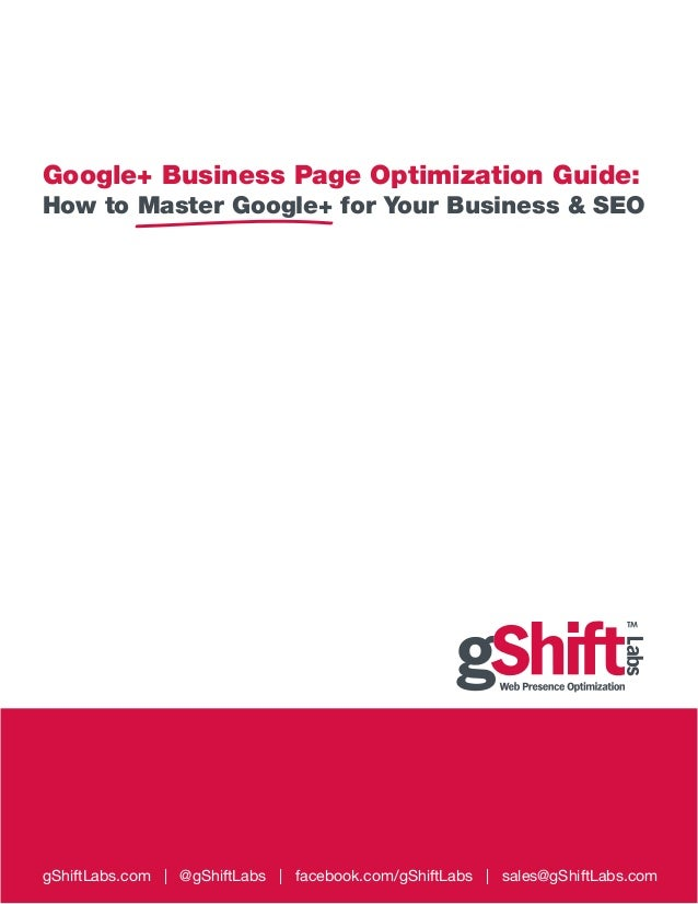 Google+ Business Page Optimization Guide:  How to Master Google+ for Your Business & SEO  gShiftLabs.com | @gShiftLabs | f...