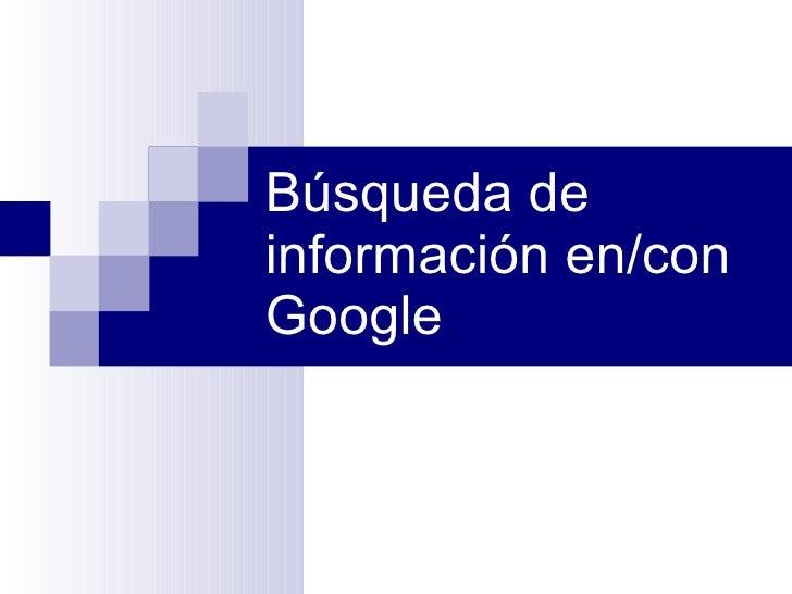 Búsqueda de información en/con Google