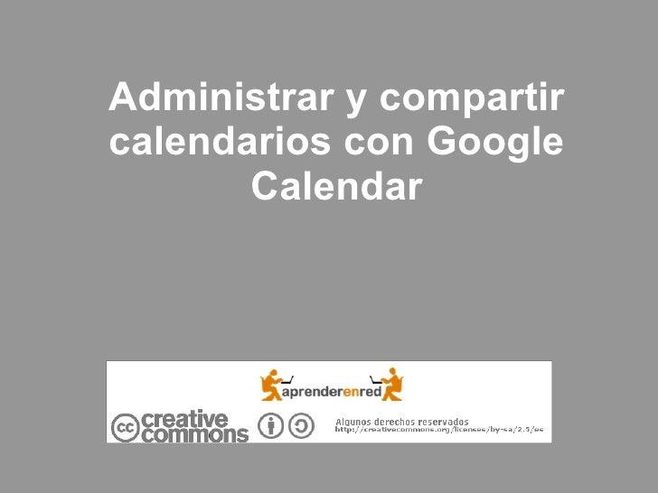 Administrar y compartir calendarios con Google Calendar