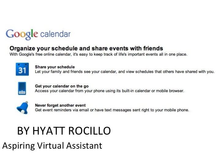 BY HYATT ROCILLO <ul><li>Aspiring Virtual Assistant </li></ul>