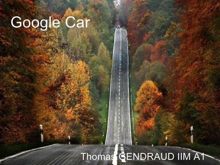 Google Car Thomas GENDRAUD IIM A1