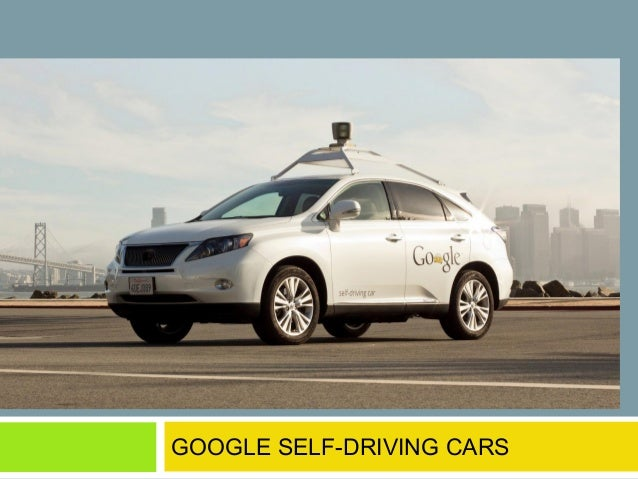 Google driver-free cars GOOGLE SELF-DRIVING CARS