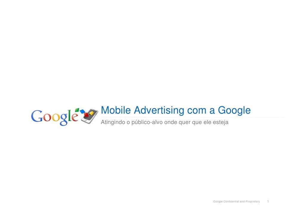 Mobile Advertising com a Google Atingindo o público-alvo onde quer que ele esteja                                         ...