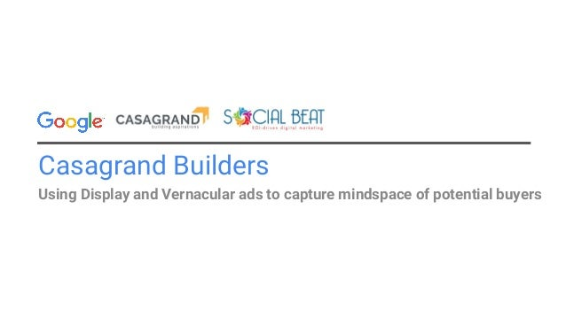 Casagrand Builders Using Display and Vernacular ads to capture mindspace of potential buyers