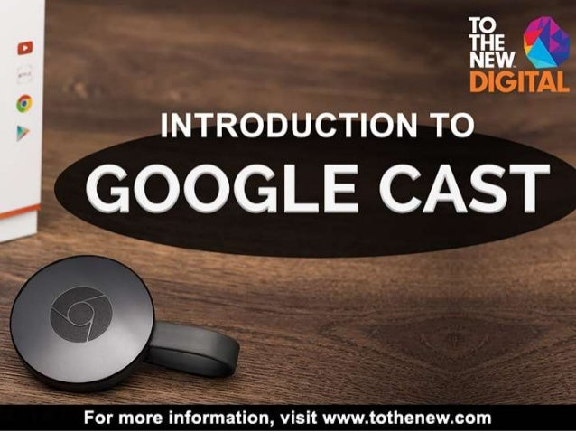 Google Cast By:Simranjit Kour