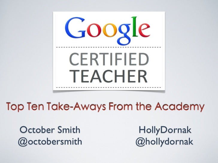 Top Ten Take-Aways From the Academy  October Smith       HollyDornak   @octobersmith       @hollydornak