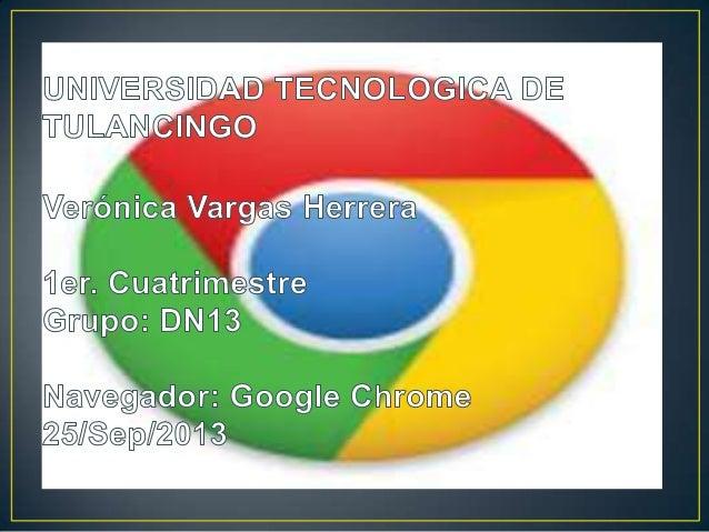 Google Chrome es un navegador web desarrollado por Google y compilado con base en varios componentes e infraestructuras de...
