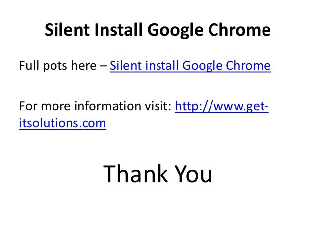Google chrome silent install