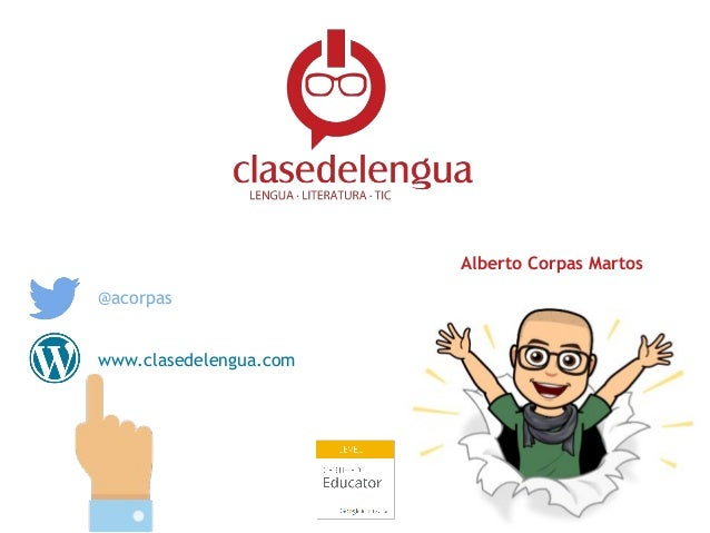 @acorpas www.clasedelengua.com Alberto Corpas Martos