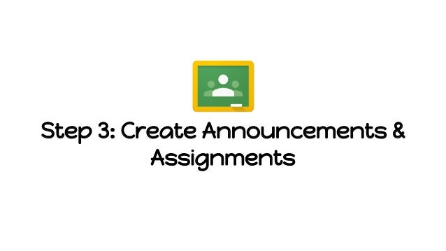 Step 3: Create Announcements & Assignments