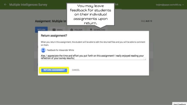 You may leave feedback for students on their individual assignments upon return.