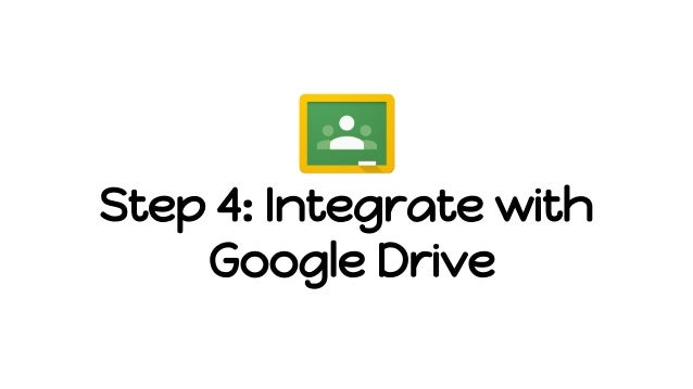 Step 4: Integrate with Google Drive