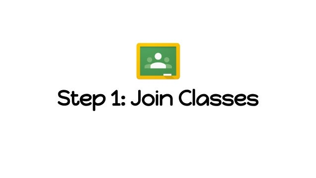 Step 1: Join Classes