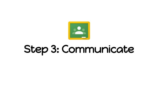 Step 3: Communicate