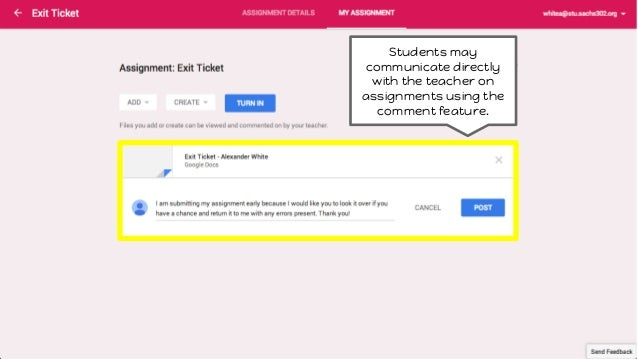 Students may communicate directly with the teacher on assignments using the comment feature.