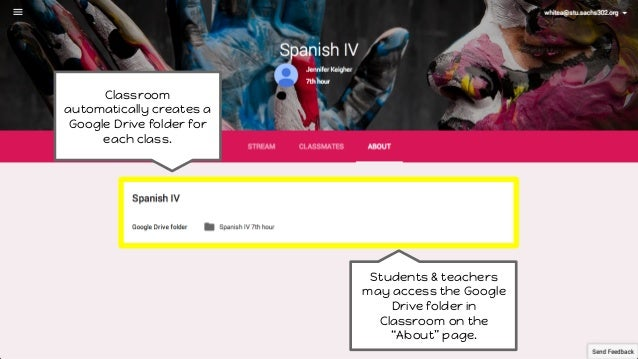 Classroom automatically creates a Google Drive folder for each class. Students & teachers may access the Google Drive fold...