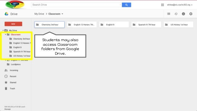 Students may also access Classroom folders from Google Drive.